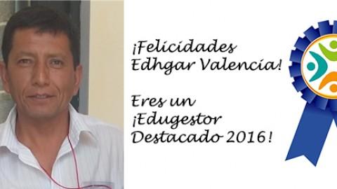 Edugestor Destacado 2016 – ¡Felicidades Edhgar Valencia!