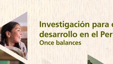 Investigación para el desarrollo en el Perú: once balances – GRADE