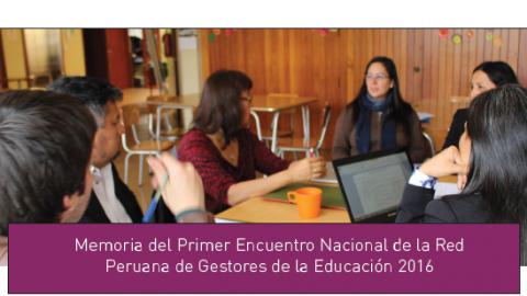 Edugestores publica aportes del Primer Encuentro Nacional de la Red Peruana de Gestores de la Educación 2016