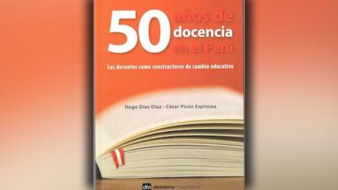 Cincuenta años de docencia en el Perú, un artículo de Hugo Diaz